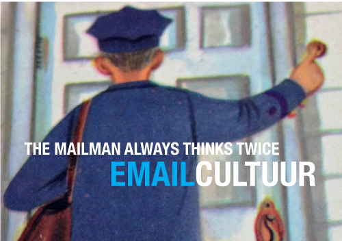Emailcultuur <br>- the mailman always thinks twice